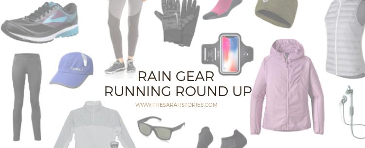 Rain Gear Running Round up