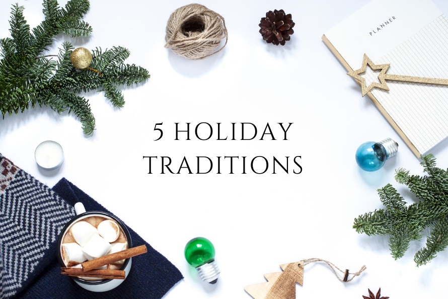 Five Holiday Traditions